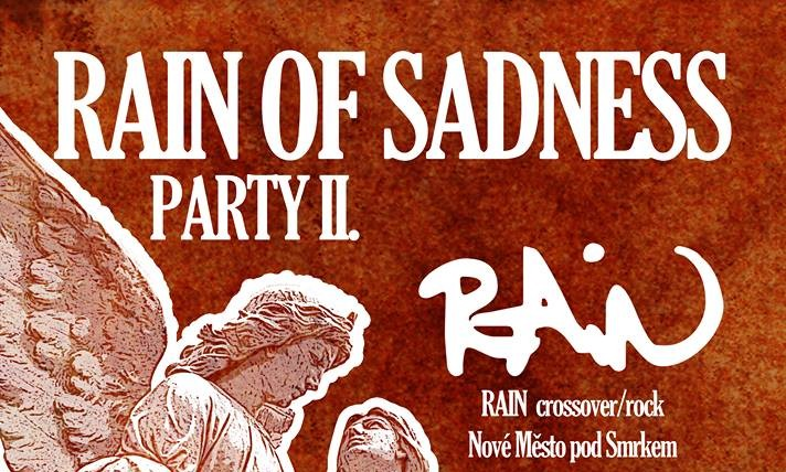 Rain of Sadness party II.